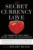 The Secret Currency of Love ebook by Hilary Black