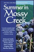 Summer In Mossy Creek eBook by Deborah Smith, Sandra Chastain, Debra Dixon,...