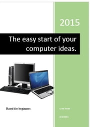 The easy start of your computer ideas ebook by Luke Axten