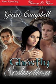 Ghostly Seduction ebook by Gwen Campbell