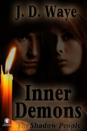 Inner Demons - The Shadow People, #1 ebook by J. D. Waye