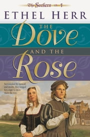 Dove and the Rose, The (Seekers Book #1) ebook by Ethel Herr