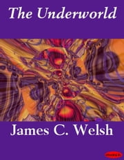 The Underworld ebook by James C. Welsh