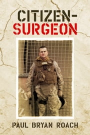Citizen - Surgeon ebook by Paul Bryan Roach