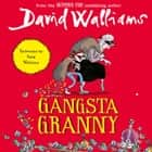 Gangsta Granny audiolibro by David Walliams, David Walliams
