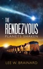 The Rendezvous ebook by Lee W Brainard