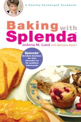 Baking with Splenda ebook by JoAnna Lund,Barbara Alpert
