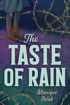 The Taste of Rain ebook by Monique Polak