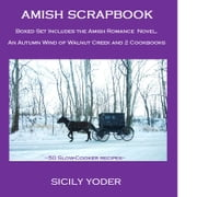 Amish Scrapbook: An Amish Christmas Boxed Set ( 3 Books) ebook by Sicily Yoder