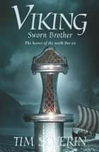 Viking 2 - Sworn Brother ebook by Tim Severin