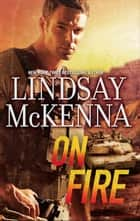 On Fire ebook by Lindsay McKenna