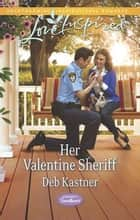Her Valentine Sheriff ebook by Deb Kastner