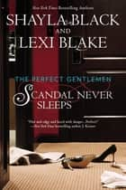 Scandal Never Sleeps e-bog by Lexi Blake, Shayla Black