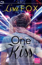 One Kiss: HarperImpulse Contemporary Romance (A Novella) ebook by Lisa Fox