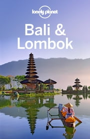 Lonely Planet Bali & Lombok ebook by Lonely Planet,Ryan Ver Berkmoes