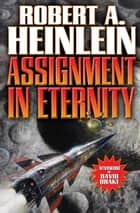 Assignment in Eternity ebook by Robert A. Heinlein