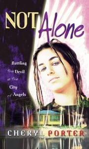 Not Alone - Battling the Devil in the City of Angels ebook by Cheryl Porter