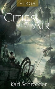 Virga: Cities of the Air ebook by Karl Schroeder
