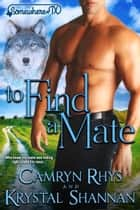 To Find A Mate - Somewhere, TX ebook by Krystal Shannan