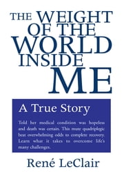 The Weight of the World Inside Me - A True Story ebook by René LeClair