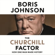 The Churchill Factor - How One Man Made History audiolibro by Boris Johnson