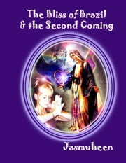 The Bliss of Brazil & the Second Coming ebook by Jasmuheen