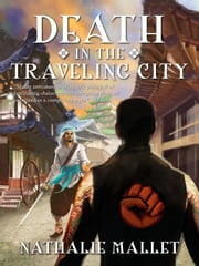 Death in the Traveling City ebook by Nathalie Mallet