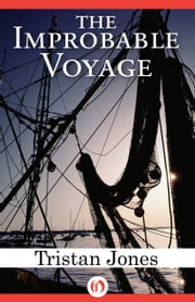 The Improbable Voyage ebook by Tristan Jones