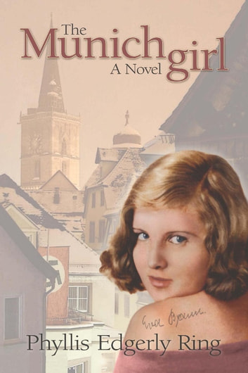 The Munich Girl ebook by Phyllis Edgerly Ring