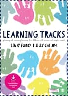 Learning Tracks ebook by Lindy Furby,Jilly Catlow