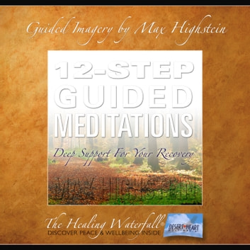12-Step Guided Meditations - Deep Support for Your Recovery audiobook by Max Highstein