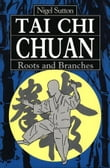 Tai Chi Chuan Roots & Branches