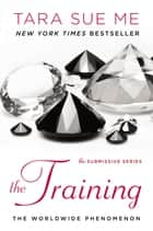 The Training ebook by Tara Sue Me