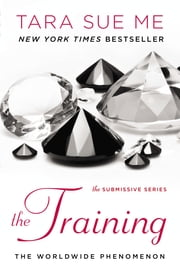 The Training - The Submissive Series ebook by Tara Sue Me
