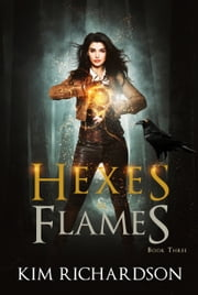 Hexes & Flames ebook by Kim Richardson