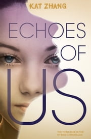 Echoes of Us ebook by Kat Zhang