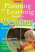 Planning for Learning through Weather ebook by Rachel Sparks Linfield