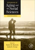Handbook of Aging and the Social Sciences ebook by Linda George