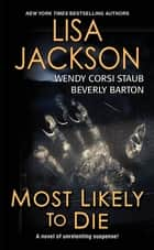 Most Likely To Die ebook by Beverly Barton, Wendy Corsi Staub, Lisa Jackson