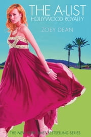 The A-List: Hollywood Royalty #1 ebook by Zoey Dean