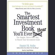 The Smartest Investment Book You'll Ever Read - The Simple, Stress-Free Way to Reach You audiobook by Dan Solin