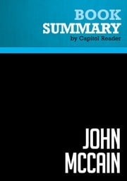 Summary of John McCain: An American Odyssey - Robert Timberg ebook by Capitol Reader