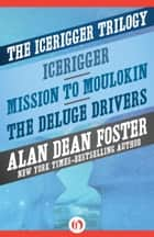 The Icerigger Trilogy ebook by Alan Dean Foster