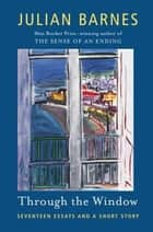 Through the Window ebook by Julian Barnes