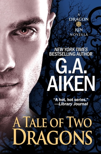 A Tale of Two Dragons ebook by G.A. Aiken