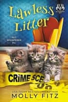 Lawless Litter - A Hilarious Cozy Mystery with One Very Entitled Cat Detective ebook by
