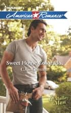 Sweet Home Colorado (Mills & Boon American Romance) (The O'Malley Men, Book 3) ebook by C.C. Coburn