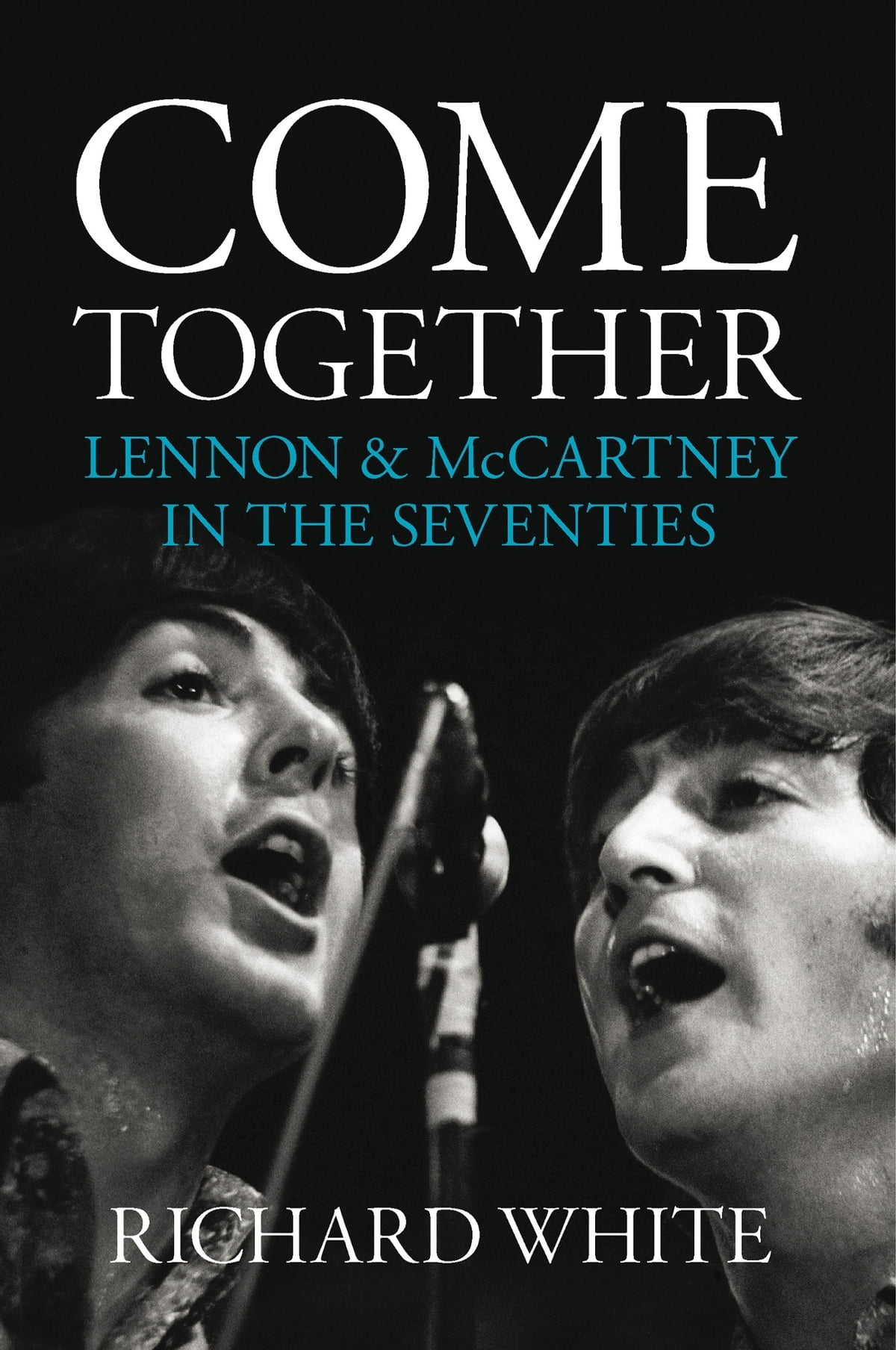 Come together lennon and mccartney in the seventies ebook by come together lennon and mccartney in the seventies ebook by richard white 9781783238590 rakuten kobo fandeluxe Epub