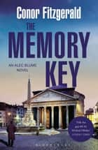 The Memory Key - An Alec Blume Novel ebook by Conor Fitzgerald