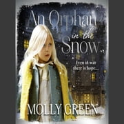An Orphan in the Snow audiobook by Molly Green